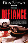 Defiance by Don Brown (Paperback, 2007)