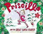 Priscilla and the Great Santa Search by Nathaniel Hobbie (Paperback, 2010)