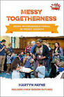 Messy Togetherness: Being Intergenerational in Messy Church by Martyn Payne (Paperback, 2016)