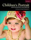 Children's Portrait Photography Handbook: Techniques for Digital Photographers by Bill Hurter (Paperback, 2010)