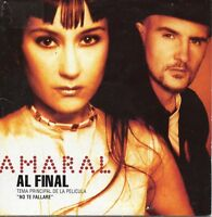 "AMARAL ""AL FINAL (TEMA DE LA PELICULA NO TE FALLARE)"" SPANISH PROMO CD SINGLE"