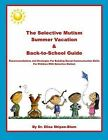 The Selective Mutism Summer Vacation & Back-To-School Guide  : Recommendations & Strategies for Building Social Communication Skills by Dr Elisa Shipon-Blum (Paperback / softback, 2012)