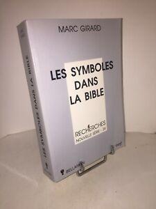 Les symboles dans la Bible par Marc Girard | Essai de théologie biblique