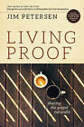 Living Proof by Jim Petersen (Paperback)