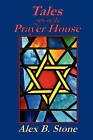 Tales from the Prayer House by Alex B Stone (Paperback / softback, 2011)