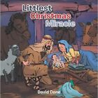 Littlest Christmas Miracle by David Done (Paperback, 2013)