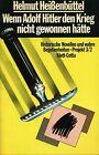 Wenn Adolf Hitler den Krieg nicht gewonnen hätte von Helmut Heissenbüttel (1979, Taschenbuch)