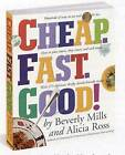 Cheap.Fast.Good! by Beverly Mills, Alicia Ross (Paperback, 2005)