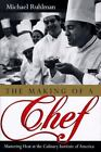 The Making of a Chef : Mastering Heat at the Culinary Institute of America by Michael Ruhlman (1997, Hardcover, Revised)