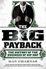The Big Payback: The History of the Business of Hip-Hop by Dan Charnas (Paperback / softback)