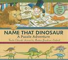 Name That Dinosaur: A Puzzle Adventure by Amelia Edwards (Mixed media product, 2009)