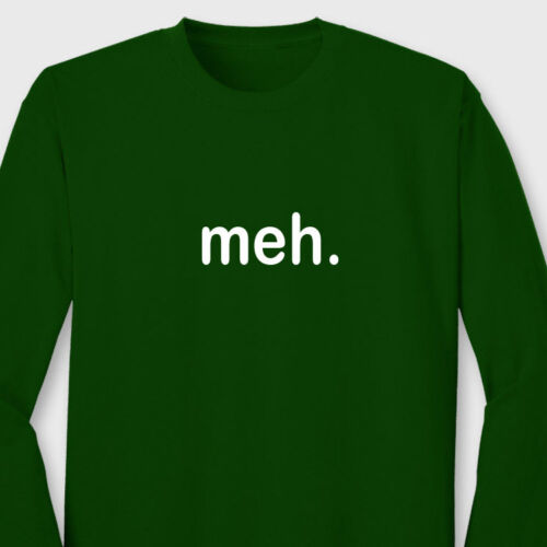 MEH funny College Nerds T-shirt cool Party Long Sleeve Tee