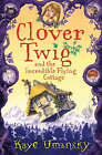 Clover Twig and the Incredible Flying Cottage by Kaye Umansky (Paperback, 2008)