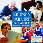 Kidney Failure Explained: Everything You Always Wanted to Know About Dialysis and Kidney Transplants But Were Afraid to Ask by Janet Wild, Andy Stein (Paperback, 2010)