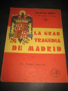 The-Gran-Tragedia-Madrid-1939-1-Ed-Library-Kids-the-Reconquista-of-E