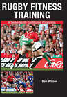 Rugby Fitness Training: A Twelve-Month Conditioning Programme by Ben Wilson (Paperback, 2006)