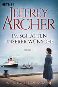 Im-Schatten-unserer-Wuensche-Die-Clifton-Saga-4-Jeffrey-Archer-UNGELESEN