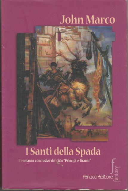 I santi della spada di Marco, John ed. Fanucci