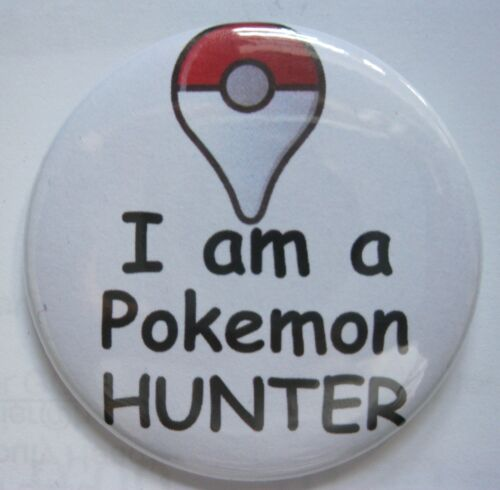 Pokemon Go I am a Pokemon Hunter 50 mm pin badge