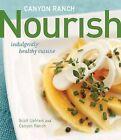Canyon Ranch: Nourish: Indulgently Healthy Cuisine by Scott Uehlein (Hardback, 2009)