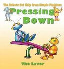 Pressing Down: The Lever by Gerry Bailey, Mike Spoor (Hardback, 2014)