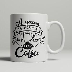 Image Is Loading Yawn Silent Scream Coffee Lover Birthday Funny Sarcasm