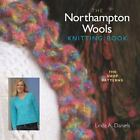 The Northhampton Wools Knitting Book : The Shop Patterns by Linda A. Daniels (2006, Hardcover)