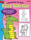 Fairy Tale Fun: Learn to draw more than 20 cartoon princesses, fairies, and adventure characters by Dave Garbot (Paperback, 2014)