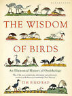 The Wisdom of Birds: An Illustrated History of Ornithology by Tim Birkhead (Paperback, 2011)