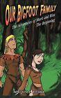 Our Bigfoot Family: The Adventures of Mark and Rita: The Beginning by Richard Sotelo Berlanga (Hardback, 2012)