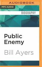 Public Enemy : Memoirs of Dissident Days by Bill Ayers (2016, MP3 CD,...