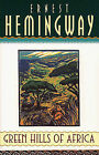 Green Hills of Africa by Ernest Hemingway (Paperback, 1996)