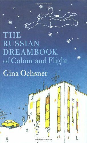 The Russian Dreambook of Colour and Flight,Gina Ochsner