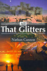 All That Glitters by Nathan Cannon (Paperback / softback, 2001)