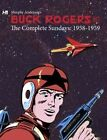 Buck Rogers in the 25th Century: The Complete Murphy Anderson Sundays (1958-1959) by Murphy Anderson (Hardback, 2014)