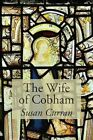 The Wife of Cobham by Susan Curran (Paperback, 2016)