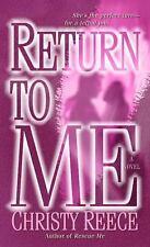Return to Me: A Novel (Last Chance Rescue) Reece, Christy Mass Market Paperback