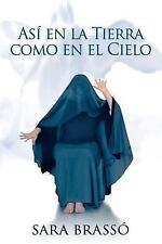 Asi en la Tierra Como en el Cielo by Sara Brassó (2014, Paperback)