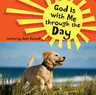 God is with Me Through the Day by Julie Cantrell (Hardback, 2009)