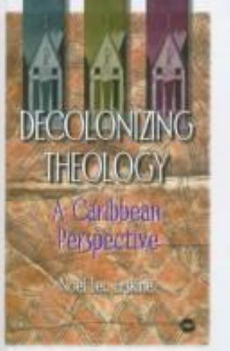 Decolonizing Theology: A Caribbean Perspective