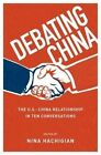 Debating China: The U.S.-China Relationship in Ten Conversations by Oxford University Press Inc (Hardback, 2014)