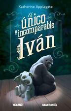 El Único e Incomparable Iván by Katherine Applegate (2014, Paperback)