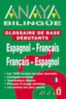 Glossaire De Base Debutants: Espanol-Francais; Francais Espangnol by Anaya (Paperback, 2009)