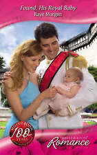 Found: His Royal Baby (Mills & Boon Romance), Morgan, Raye, Good Book