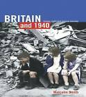 Britain and 1940: History, Myth and Popular Memory by Professor Malcolm Smith (Paperback, 2000)