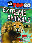 My Top 20 Extreme Animals by Steve Parker (Paperback, 2010)