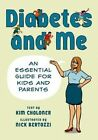 Diabetes and Me: An Essential Guide for Kids and Parents by Hill & Wang (Hardback, 2013)