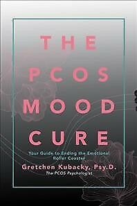 Pcos-Mood-Cure-Your-Guide-to-Ending-the-Emotional-Roller-Coaster-Paperback