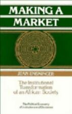 Making a Market: The Institutional Transformation of an African Societ-ExLibrary