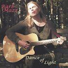 Dance of Light * by Barb Mazz (CD, Sep-2003, Barb Mazz)